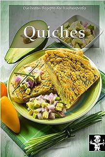 Quiches (Die besten Rezepte der Küchenprofis 8) (German Edition)