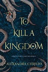 To Kill a Kingdom Kindle Edition