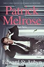 Bad News: Book Two of the Patrick Melrose Novels