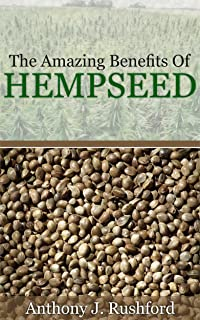 The Amazing Benefits of Hempseed: Why You Should Grow Your Own Organic Hemp Seeds
