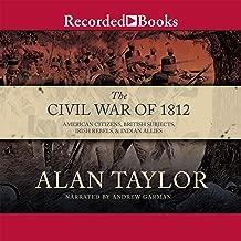 Civil War of 1812: American Citizens, British Subjects, Irish Rebels, & Indian Allies