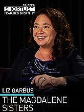 Liz Garbus: The Magdalene Sisters