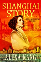 Shanghai Story: A WWII Drama Trilogy Book One