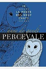 Percevale - IX. La Porte des neuf chats Format Kindle