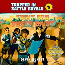 Fight for Dusty Divot: An Unofficial Fortnite Adventure Novel (The Trapped in Battle Royale Series, Book 5)