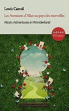 Alice's Adventures in Wonderland / Les Aventures d'Alice au pays des merveilles (English Edition)