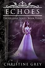 Echoes (The Destiny Series Book 3) (English Edition)