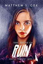 The Artist of Ruin (Vampire Innocent Book 3)