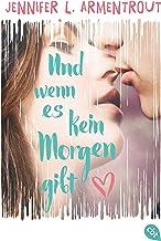 Und wenn es kein Morgen gibt (German Edition)