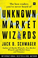 Unknown Market Wizards: The best traders you've never heard of Kindle Edition
