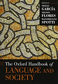 The Oxford Handbook of Language and Society (Oxford Handbooks)