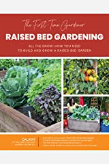 The First-Time Gardener: Raised Bed Gardening: All the Know-How You Need to Build and Grow a Raised Bed Garden: Volume 3 Paperback