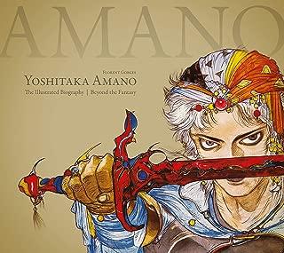 Yoshitaka Amano: The Illustrated Biography-Beyond the Fantasy