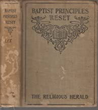 Baptist Principles Reset. Consisting of Articles on Distinctive Baptist Principles, a Series By the Late Jeremiah B. Jeter, D. D.... New and Englarged Edition.