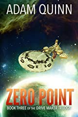 Zero Point (Book Three of the Drive Maker Trilogy): A Galactic Space Opera Adventure Kindle Edition