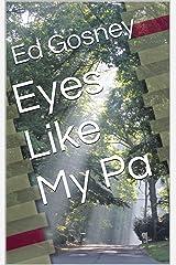 Eyes Like My Pa (A Short Story) Kindle Edition