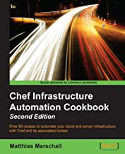 Chef Infrastructure Automation Cookbook - Second Edition (English Edition)