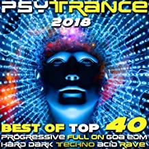 Psy Trance 2018 - Best of Top 40 Progressive Fullon Goa EDM Hard Dark Techno Acid Rave