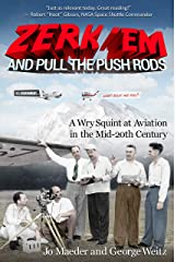 Zerk 'Em and Pull the Push Rods: A Wry Squint at Aviation in the Mid-20th Century Kindle Edition