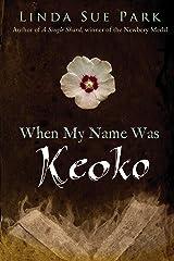 When My Name Was Keoko Kindle Edition