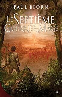 Le septieme guerrier-mage (French Edition)