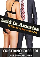 Laid in America: 12 Stories of Sex on the Job (English Edition)
