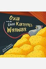 Oskar und das große Kartoffel Wirrwarr (Kinderbuch, Gute Nacht Geschichte, Bilderbuch, Reimgeschichte für Kinder, ab 3-8 Jahren) (German Edition) Kindle Edition