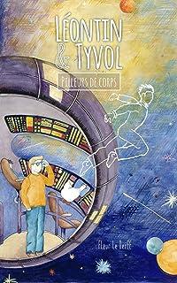 Léontin et Tyvol: Pilleurs de corps (French Edition)