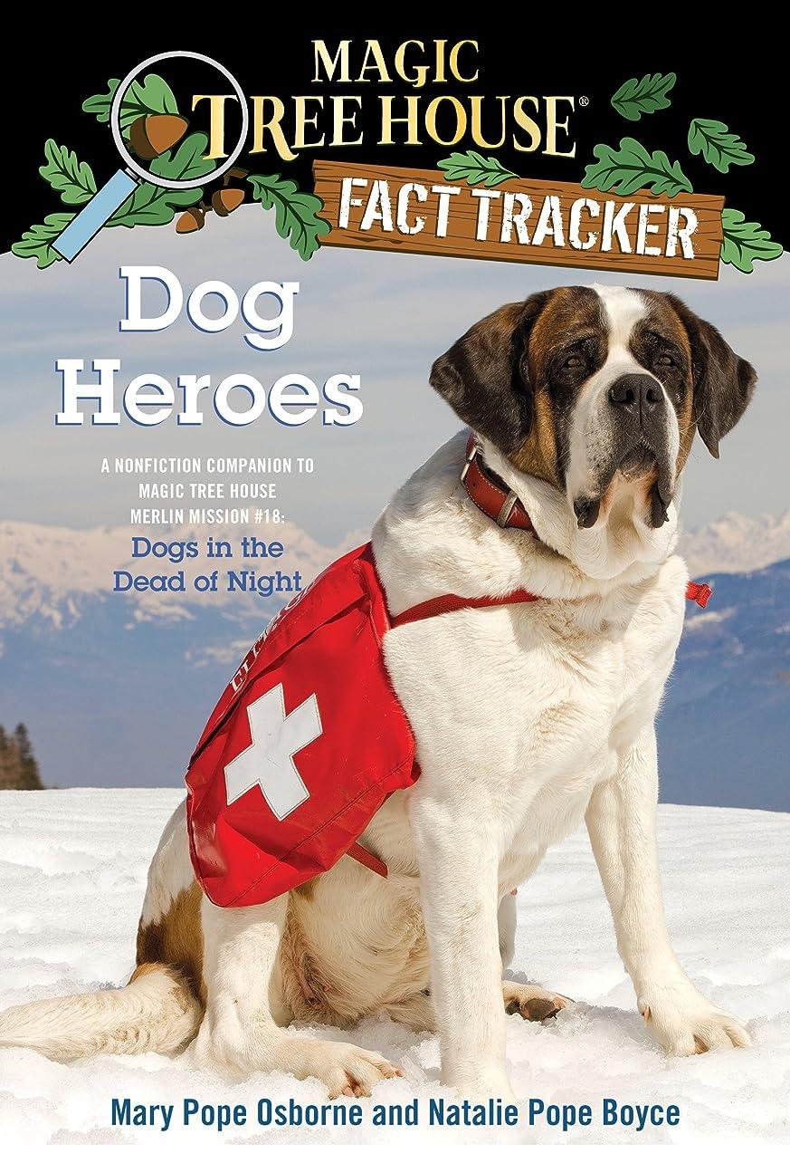 ディスク思慮のない素朴なDog Heroes: A Nonfiction Companion to Magic Tree House Merlin Mission #18: Dogs in the Dead of Night (Magic Tree House: Fact Trekker Book 24) (English Edition)