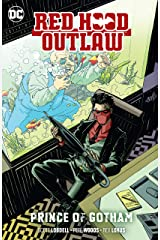 Red Hood: Outlaw (2016-) Vol. 2: Prince of Gotham (Red Hood and the Outlaws (2016-)) Kindle Edition