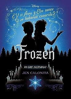 Frozen. Un giro inesperado: Narrativa (Disney. Frozen)