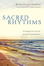 Sacred Rhythms: Arranging Our Lives for Spiritual Transformation (Transforming Resources) PDF