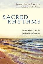 Sacred Rhythms: Arranging Our Lives for Spiritual Transformation (Transforming Resources)