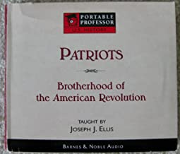 Patriots: Brotherhood of the American Revolution by Joseph Ellis [UNABRIDGED] (Audio CD)