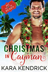 Christmas in Cayman : A Second-Chance Caribbean Christmas Romance (Hot for the Holidays) Kindle Edition