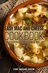 Easy Mac and Cheese Cookbook (Mac and Cheese, Mac and Cheese Cookbook, Mac and Cheese Recipes, Macaroni and Cheese Recipes, Macaroni and Cheese Cookbook 1) Kindle Edition