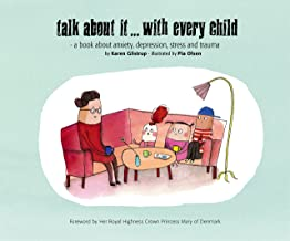 Talk about it... with every child: - a book about anxiety, depression, stress and trauma