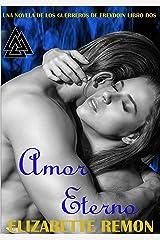 Amor Eterno: Una Novela De Los Guerreros De Freyodin (Spanish Edition) Kindle Edition
