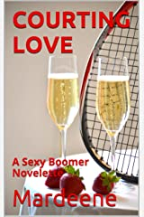 COURTING LOVE: A Sexy Boomer Novelette Kindle Edition