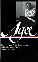 James Agee: Let Us Now Praise Famous Men / A Death in the Family / shorter fiction (LOA #159) (Library of America James Agee Edition)