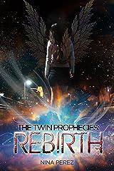 The Twin Prophecies: Rebirth - Special Edition Kindle Edition