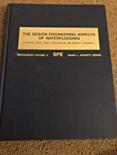 The Design Engineering Aspects of Waterflooding (S P E MONOGRAPH SERIES, Volume 11)