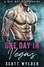 One Day In Vegas: A Bad Boy Bllionaire Romance
