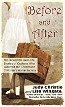 Before and After: The Incredible Real-Life Stories of Orphans Who Survived the Tennessee Children's Home Society (Thorndike Press Large Print Nonfiction)