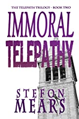 Immoral Telepathy (The Telepath Trilogy Book 2) Kindle Edition