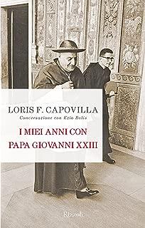 I miei anni con Papa Giovanni XXIII: Conversazione con Ezio Bolis (Italian Edition)