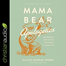 Mama Bear Apologetics: Empowering Your Kids to Challenge Cultural Lies