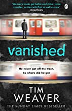 Vanished: He disappeared and someone knows why . . . Find out who in this EDGE-OF-YOUR-SEAT THRILLER (David Raker Missing Persons)