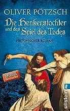 Die Henkerstochter und das Spiel des Todes: Historischer Roman (Die Henkerstochter-Saga 6) (German Edition)