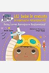 ¡Al bebé le encanta la ingeniería aeroespacial! (Baby Loves Science) Kindle Edition